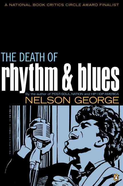 The Death of Rhythm & Blues By George, Nelson