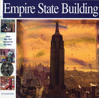 Empire State Building By Mann, Elizabeth/ Witschonke, Alan (ILT)/ Hine, Lewis Wickes (PHT)